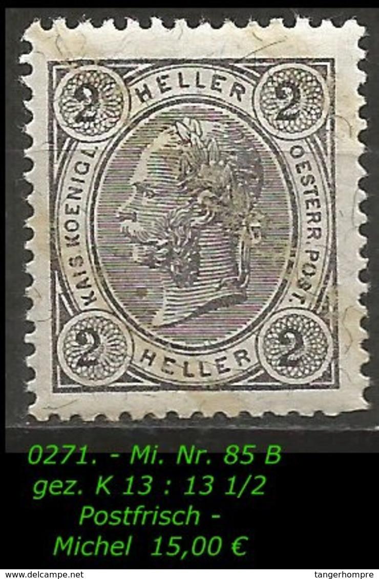 Österreich - Mi. Nr. 85 B - Gez. K 13 : 13 1/2 In  Postfrisch - Nuevos