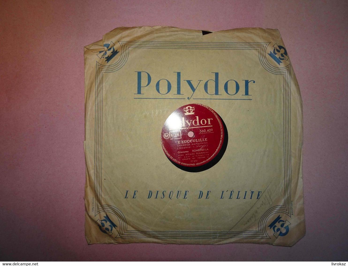 Disque 78 Tours, Napoli Gran Signora / E' Zucculille, Polydor 560 409, Giacomo Rondinella, Orchestre Alfredo Giannini - 78 G - Dischi Per Fonografi