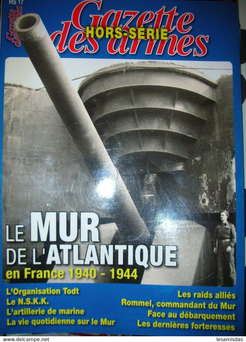 HS Gazette Des Armes Le Mur De L'atlantique - Decotatieve Wapens