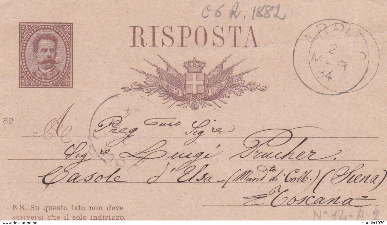 ITALIA - REGNO - ARPINO (FROSINONE) INTERO POSTALE - CON RISPOSTA PAGATA C. 15 - VIAGGIATA PER CASOLE D'ELSA (SIENA) - Entiers Postaux