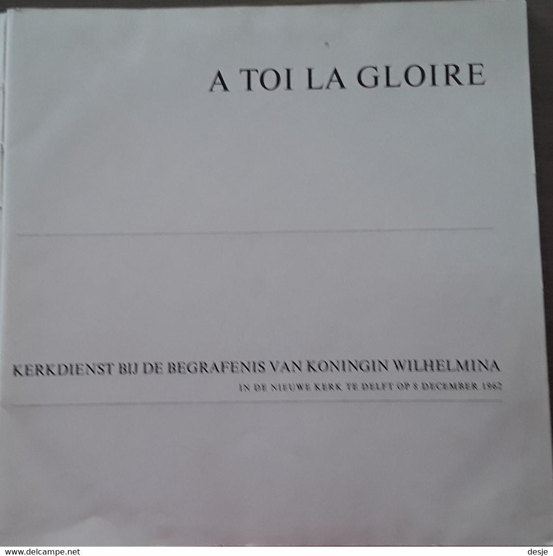 A Toi La Gloire, Kerkdienst Bij De Begrafenis Van Koningin Wilhelmina, 8 December 1962. - 78 G - Dischi Per Fonografi