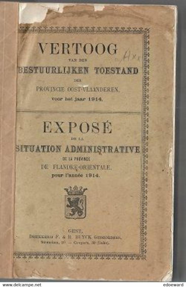 10 05 A/Q/  VERTOOG VAN DEN BESTUURLIJKEN TOESTAND PROV.O.VLAANDEREN VOOR 1914 GENT 1914 861 P  LEUK DOCUMENT !!! - Unclassified