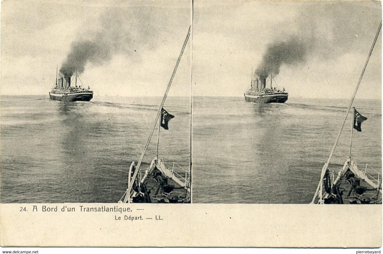 24, A Bord D'un Transatlantique. Le Départ. LL. (Le Kaiser Wilhem Der Grosse). - Stereoscope Cards