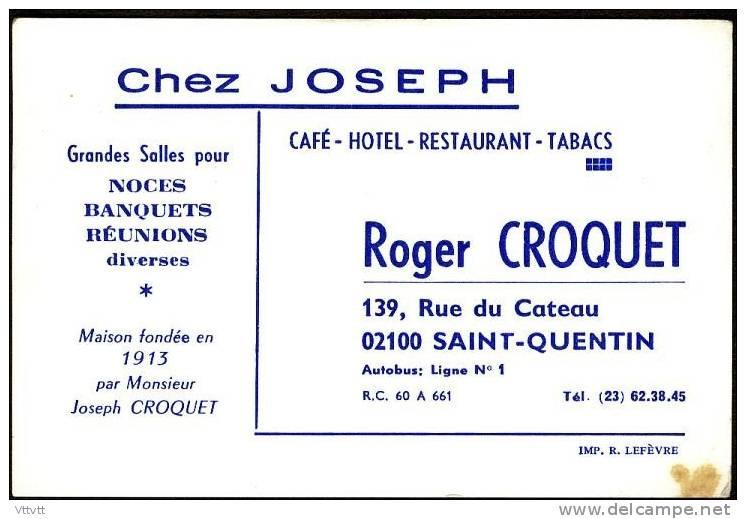 """Ancienne Carte, """"Café-Hotel-Restaurant-Tabacs Chez Joseph"""", Roger Croquet, 139 Rue Du Cateau, Saint-Quentin (Aisne) - Visiting Cards"""