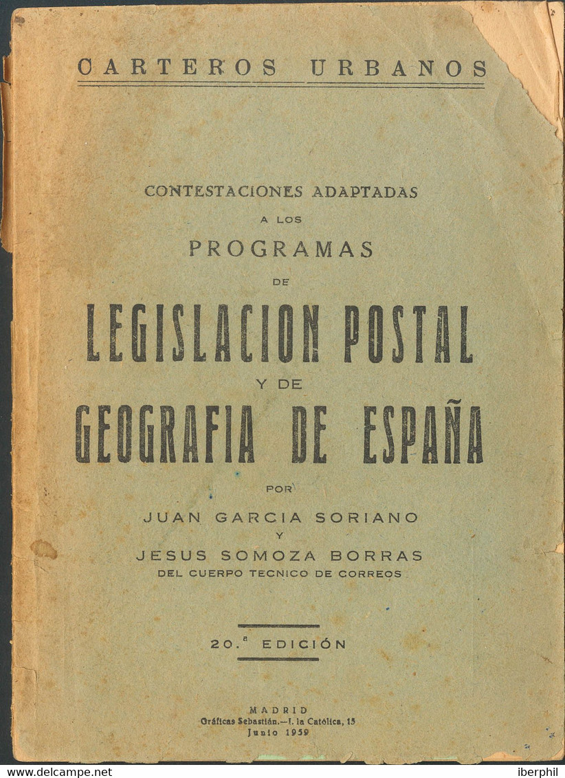 1959. CONTESTACIONES ADAPTADAS A LOS PROGRAMAS DE LEGISLACION POSTAL Y DE GEOGRAFIA DE ESPAÑA. Juan García Soriano Y Jes - Non Classés