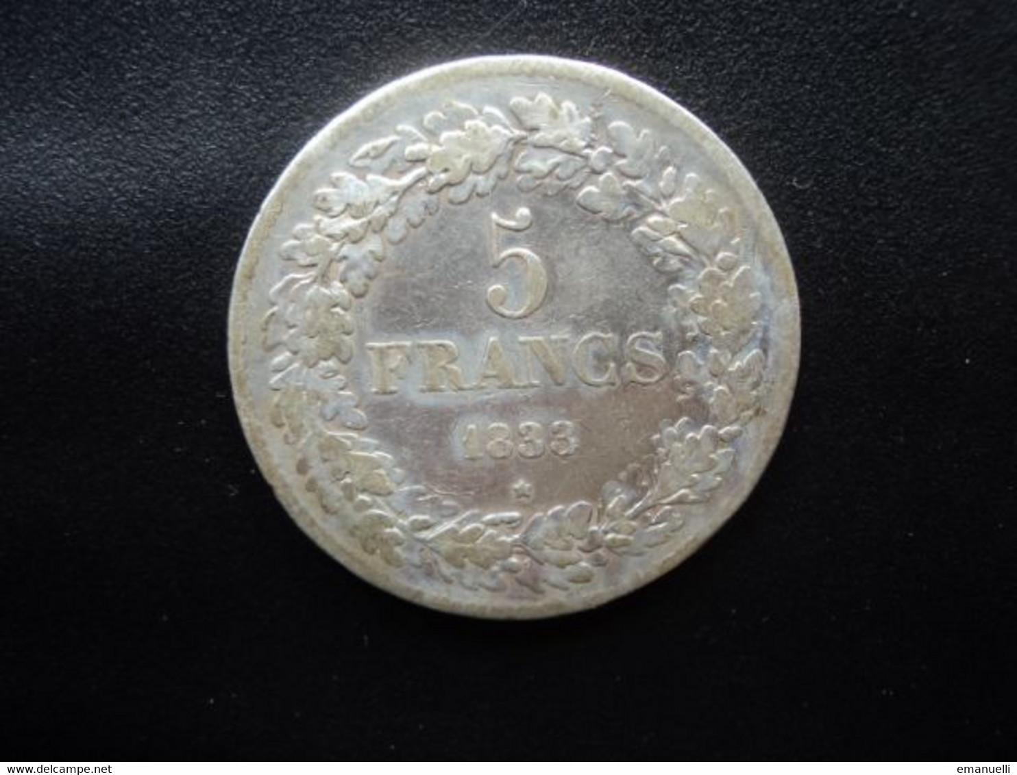 BELGIQUE * : 5 FRANCS   1833  Position A / Tranche B ***    CMB 8a ** / KM 3.1    TTB - 11. 5 Francs
