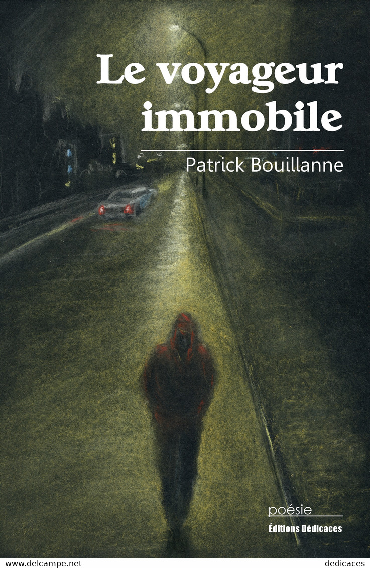 Le Voyageur Immobile, Par Patrick Bouillanne - Auteurs Français