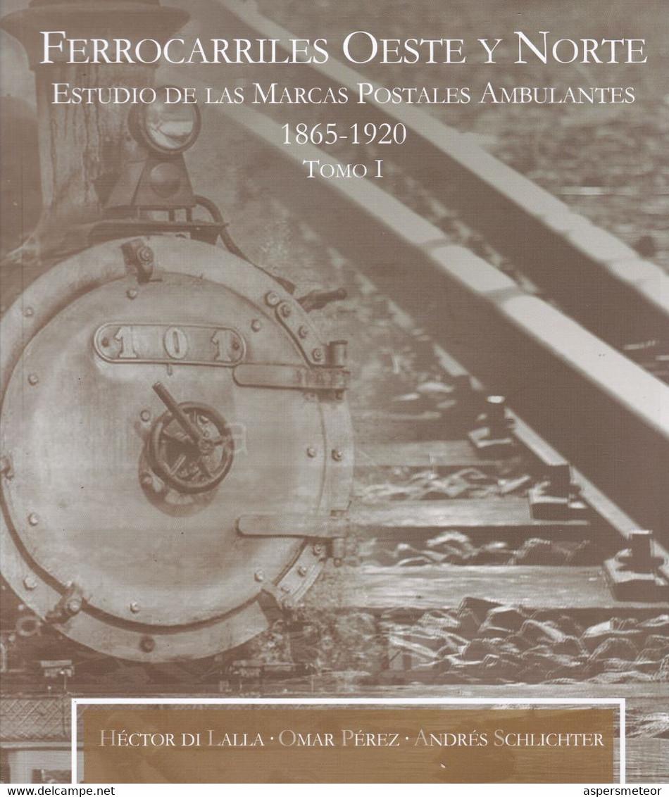 FERROCARRILES OESTE Y NORTE, ESTUDIO DE LAS MARCAS POSTALES AMBULANTES, TOMO I. DI LALLA, PEREZ, SCHILICHTER.- LILHU - Railways
