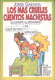 JORGE GARAYOA - LOS MAS CRUELES CUENTOS MACHISTAS -  A�O 1994 143 PAGINAS