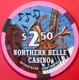 2.50 Casino Chip. Northern Belle, Ontario, Canada. M81. - Casino