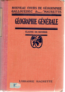 Géographie Générale Par Gallouédec Et Maurette, Classe De Seconde Hachette, Paris, 1930, 558 Pages - Libri, Riviste, Fumetti
