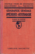 Géographie Générale Amérique - Australasie  Par Gallouédec Et Maurette, Classe De Sixième, Hachette, Paris, 1930 - Libri, Riviste, Fumetti