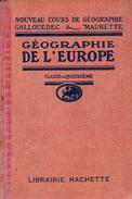 Géographie De L'Europe, Classe De 4ème, Par Gallouédec & Maurette, Librairie Hachette, Paris, 1924, 378 Pages - Libri, Riviste, Fumetti