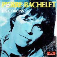 Les Corons Par Pierre Bachelet - Vinylplaten