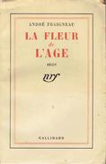 La Fleur De L´âge Par André Fraigneau, Gallimard, Paris, 1941, 256 Pages - Livres, BD, Revues