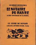 Le Notaire Du Havre Par Georges Duhamel, 42 Bois Originaux De Claudel, 1948 - Livres, BD, Revues