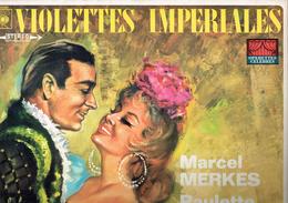 Violettes Impériales Marcel Merkes Et Paulette Merval - Opéra & Opérette