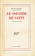 Le Soulier De Satin Par Paul Claudel, Gallimard, Paris, 1956, 444 P. - Théâtre
