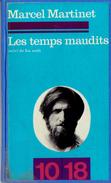 LES TEMPS MAUDITS Par Marcel Martinet Collection 10/18 Union Générale D'édition, Paris, 1975, 320 Pages - Théâtre