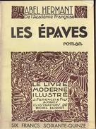 LES ÉPAVES Par Abel Hermant, Illustrations De Michel Jacquot, Collection Le Livre Moderne Illustré Ferenczi & Fils, 1931 - Livres, BD, Revues