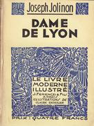 DAME DE LYON De Joseph Jolinon, Illustrations Claude Escholier, Collection Livre Moderne Illustré, Ferenczi & Fils,1937 - Non Classés