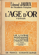 L'ÂGE D'OR Par Edmond Jaloux, Illustrations De Kayser Collection Le Livre Moderne Illustré, Ferenczi Et Fils, 1941 - Non Classés