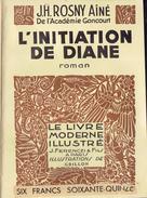 L´INITIATION DE DIANE Par J.H Rosny, Illustrations De Grillon, Collection Le Livre Moderne Illustré Ferenczi & Fils 1934 - Livres, BD, Revues