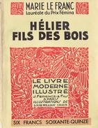 HÉLIER FILS DES BOIS De Marie Le Franc, Illustrations Louis-William Graux, Collection Le Livre Moderne Illustré, 1935 - Livres, BD, Revues