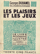 LES PLAISIRS ET LES JEUX Par Georges Duhamel, Illustrations De Paul Jacob-Hians, Le Livre Moderne Illustré, 1947 - Non Classés