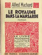 LE ROYAUME DANS LA MANSARDE Par Alfred Machard, Illustrations Couleurs De Nicolas Bazou, Le Livre Moderne Illustré, 1934 - Livres, BD, Revues