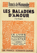 LES BALADINS D'AMOUR Par Francis De Miomandre, Illustrations De Michel Jacquot, Le Livre Moderne Illustré, 1934 - Livres, BD, Revues