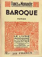 BAROQUE Par Francis De Miomandre, Illustrations De Claude Escholier, Le Livre Moderne Illustré, 1935 - Non Classés