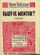 FAUT-IL MENTIR Par Pierre Valdagne, Illustrations De L. Ciechanowska-Saga, Le Livre Moderne Illustré, 1934 - Livres, BD, Revues