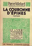 LA COURONNE D'EPINES Par Pierre Villetard, Illustrations De Henri Mirande, Le Livre Moderne Illustré, 1935 - Non Classés