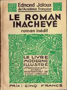 LE ROMAN INACHEVÉ Par Edmond Jaloux, Bois Originaux De Robert Lemercier, Le Livre Moderne Illustré Ferenczi & Fils, 1938 - Livres, BD, Revues
