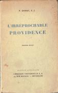 L'irréprochable Providence Par P. Dohet, S.J., Édition Universelle, Bruxelles, 1939, 240 Pages - Religion