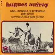 HUGUES AUFRAY (3 Titres) Adieu Mr Le Professeur + Petit Simon + Comme Un Petit Garçon - Autres - Musique Française
