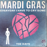 MARDI GRAS : Everyday I Have To Cry Some + The Days - Vinyles