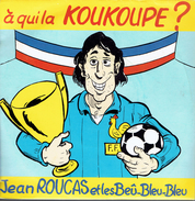 JEAN ROUCAS : À Qui La Koukoupe ? - Vinyles