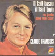 CLAUDE FRANÇOIS : Il Fait Beau, Il Fait Bon + Un Jardin Dans Mon Coeur - Vinylplaten