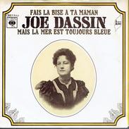 JOE DASSIN : Fais La Bise à Ta Maman + Mais La Mer Est Toujours Bleue - Vinyles