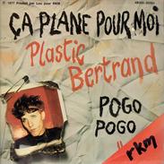 PLASTIC BERTRAND : Ça Plane Pour Moi + Pogo Pogo - Autres - Musique Française
