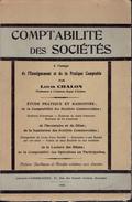 Comptabilité Des Sociétés Par Louis Chalon, Professeur à L'athéné D'Ixelles, 312 Pages, 1928 - Management