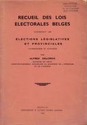 RECUEIL DES LOIS ÉLECTORALES LÉGISLATIVES ET PROVINCIALES BELGES Annotées Par Alfred Delcroix, 1950 - Right