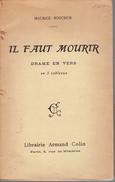 Il Faut Mourir, Drame En Vers Par Maurice Bouchor, Librairie Armand Colin, Paris, 1908, 64 Pages - Theatre
