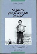 La Guerre Que Je N'ai Pas Voulue Par Xavier Deutsch (et Jean-Luc Pierson), Dessins De Willam Henne - Livres, BD, Revues