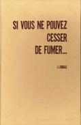 Si Vous Ne Pouvez Cesser De Fumer Par J.I.Rodale, Rodale Presse, Paris, 1968 - Health