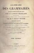 Grammaire Des Grammaires Par Ch.-P. Girault-Duvivier (2 Vol.), A. Cotelle, Paris, 1848, 13ème édition, Tome 1 Et 2 - 1801-1900