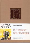 Un Enfant Des Rivières Par Christian Chéry, Brepols, Bruxelles, 1960 138 Pages - Livres, BD, Revues