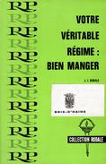 Votre Véritable Régime : Bien Manger Par J.I. Rodale, Rodale Presse, Paris, 1968 - Gastronomie